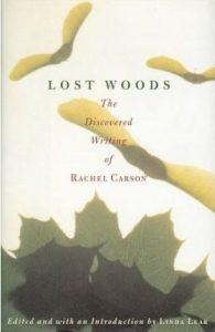 lostwoodsthediscoveredwritingofrachelcarson
